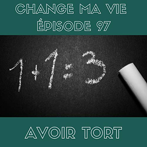 Avoir tort     Change ma vie 97              By:                                                                                                                                 Clotilde Dusoulier                               Narrated by:                                                                                                                                 Clotilde Dusoulier                      Length: 24 mins     Not rated yet     Overall 0.0