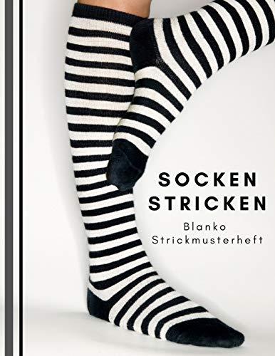 Socken stricken: Blanko Strickmusterheft, Strickpapier für Ihre Strumpfmode - Modelle