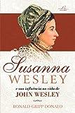 Susanna Wesley e a Sua Influência na Vida de John Wesley