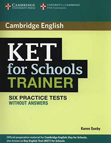 KET for Schools Trainer Six Practice Tests without Answers [Lingua inglese]