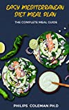 EASY MEDITERRANEAN DIET MEAL PLAN: The Complete Meal Guide
