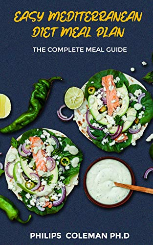 EASY MEDITERRANEAN DIET MEAL PLAN: The Complete Meal Guide (English Edition)