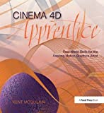 Cinema 4D Apprentice: Real-World Skills for the Aspiring Motion Graphics Artist (Apprentice Series)