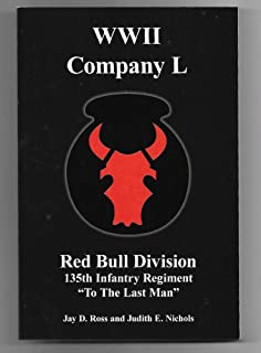 WWII Company L: Red Bull Division 135th Infantry Regiment