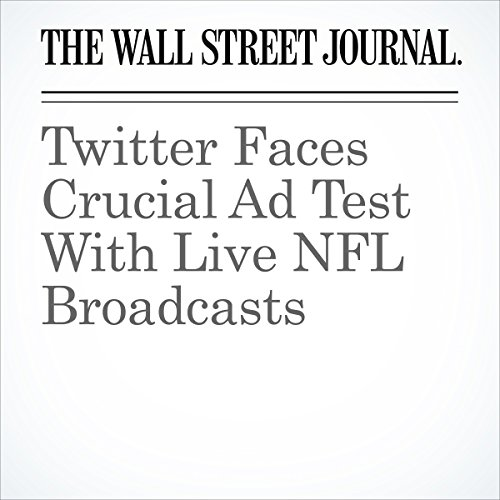Twitter Faces Crucial Ad Test With Live NFL Broadcasts cover art