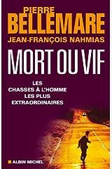 Mort ou vif : Les chasses à l'homme les plus extraordinaires Format Kindle