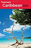 Frommer's Caribbean 2011 (Frommer's Complete Guides) [Idioma Inglés]