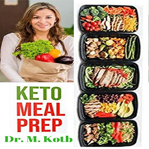 Keto Meal Prep: The Secrets to Healthy and Easy Ketogenic Diet Planning for Vegetarians and Non Vegetarians audiobook cover art