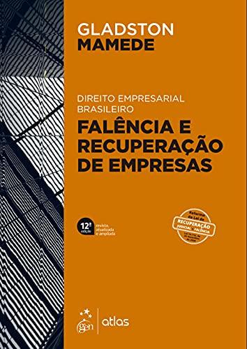 Falência e Recuperação de Empresas - Direito Empresarial Brasileiro