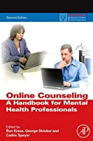 Online Counseling, Second Edition: A Handbook for Mental Health Professionals (Practical Resources for the Mental Health Professional)