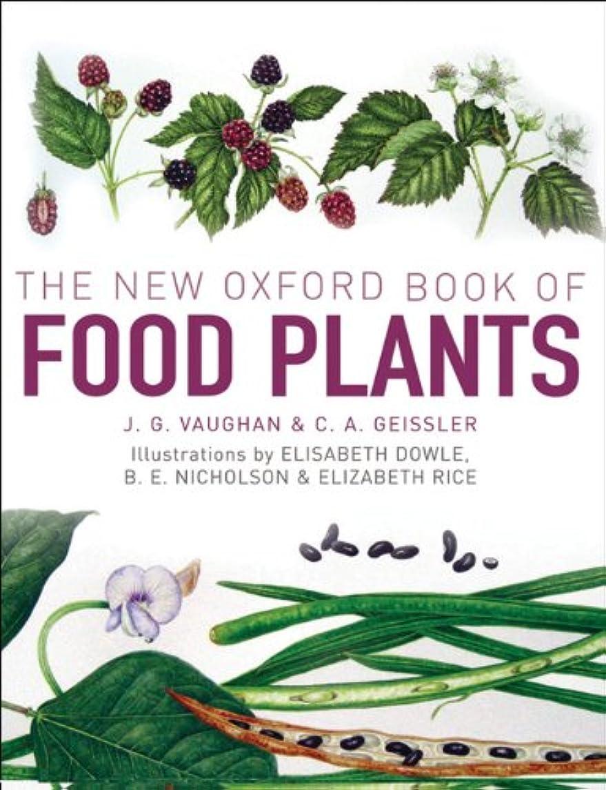 楽しむ機動うめき声The New Oxford Book of Food Plants (English Edition)