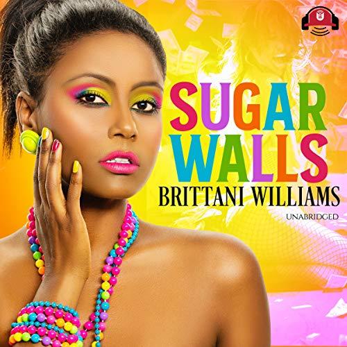 Sugar Walls Audiobook By Brittani Williams cover art