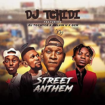 Street Anthem (feat. Dj Tochyce, Melvin U & Gcn)