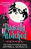 Magically Attacked: A Witch Cozy Mystery: 2 (Paranormal Bed & Breakfast Mysteries)