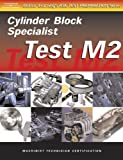 Test Preparation for Engine Machinists -test M2: Cylinder Block Specialist, Gas or Diesel (Delmar Learning's Ase Test Prep Series)