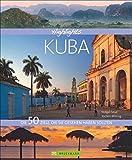 Bildband Kuba. Die 50 Ziele, die Sie gesehen haben sollten. Ein Kuba Bildband und Reiseführer in einem, mit Sehenswürdigkeiten, Stränden und Zielen für Ihre Reise nach Kuba. (Highlights)