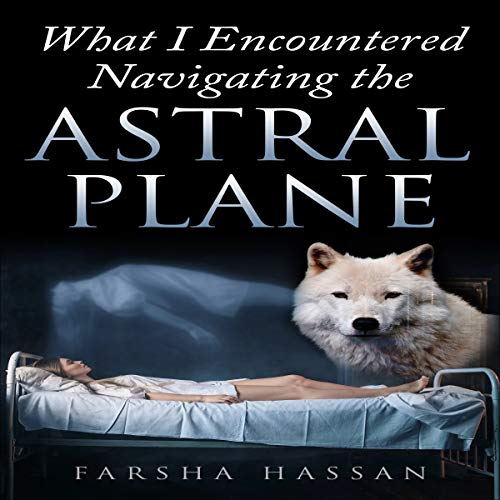 What I Encountered Navigating the Astral Plane audiobook cover art