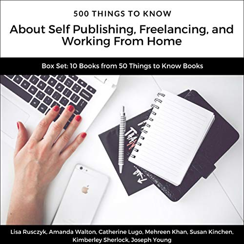 500 Things to Know About Self Publishing, Freelancing, and Working from Home cover art