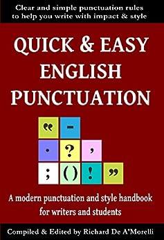[Richard De A'Morelli]のQuick & Easy English Punctuation (English Edition)