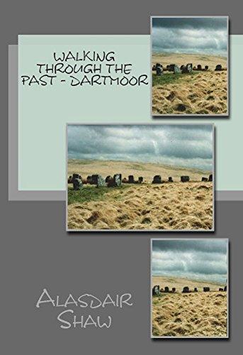 Walking Through the Past - Dartmoor (English Edition)