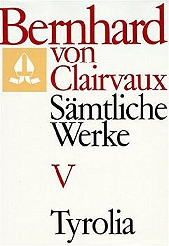 Bernhard von Clairvaux. Sämtliche Werke: Sämtliche Werke, 10 Bde., Bd.5: Predigten über das Hohelied 1-38