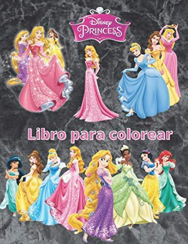 Disney princess Libro para colorear: Disney Princess libro para colorear EDICIÓN 2020: increíbles páginas para colorear para niños y adultos: imágenes nuevas y más recientes con la mejor calidad