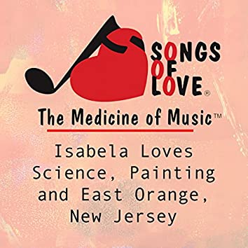 Isabela Loves Science, Painting and East Orange, New Jersey