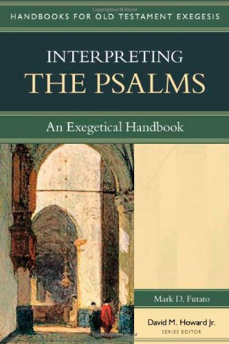 Interpreting the Psalms: An Exegetical Handbook (Handbooks for Old Testament Exegesis)