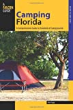 Camping Florida: A Comprehensive Guide to Hundreds of Campgrounds (State Camping Series)