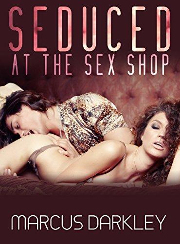 Seduced At The Sex Shop (English Edition)