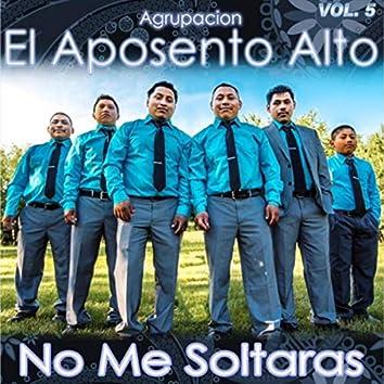 No Me Soltaras, Vol. 5