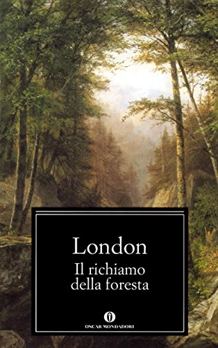 Il richiamo della foresta (Mondadori) (Oscar classici Vol. 498)