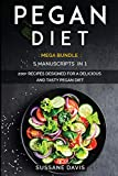 PEGAN DIET: MEGA BUNDLE - 5 Manuscripts in 1 - 200+ Recipes designed for a delicious and tasty Pegan diet