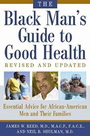 [(The Black Mans Guide to Good Health: Essential Advice for African-American Men and Their Families)] [ By (author) James W Reed, By (author) Neil Shulman ] [August, 2011]