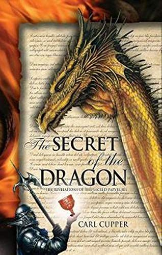 Book: The Secret of the Dragon - The Revelations of the Sacred Papyruses by Carl Cupper