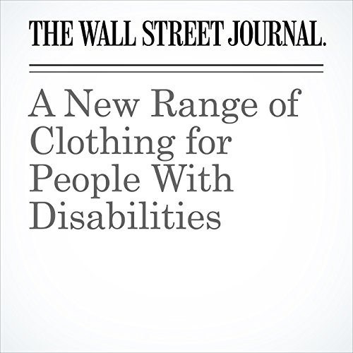 A New Range of Clothing for People With Disabilities cover art