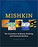 The Economics of Money, Banking and Financial Markets (11th Edition) (The Pearson Series in Economics)