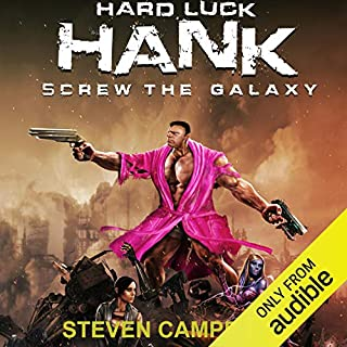 Hard Luck Hank: Screw the Galaxy audiobook cover art