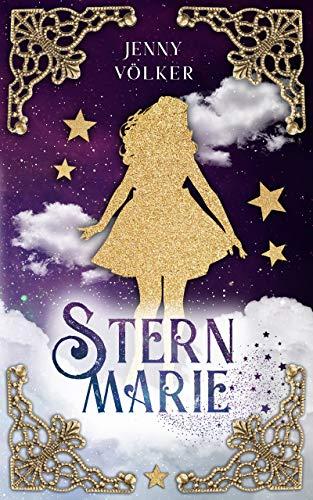 Sternmarie: Ein abenteuerliches Märchen
