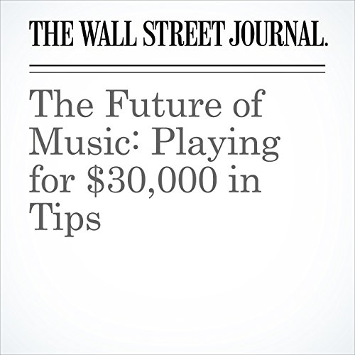 The Future of Music: Playing for $30,000 in Tips copertina