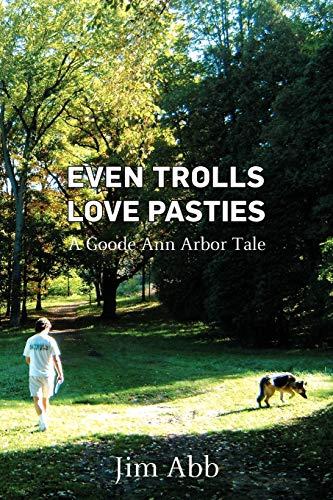 Even Trolls Love Pasties: A Goode Ann Arbor Tale
