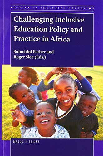 Challenging Inclusive Education Policy and Practice in Africa