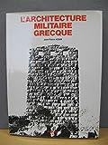 L'architecture militaire grecque