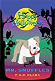 Happy Halloween Mr. Snuffles (Center Of The Universe Book 1)
