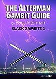 Alterman Gambit Guide: Black Gambits 2 (the Alterman Gambit Guide)-Alterman, Boris