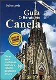 Guia o Barato em Canela : Dicas para conhecer melhor a cidade, gastando pouco (Portuguese Edition)
