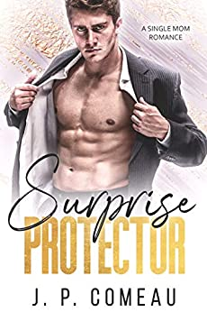 Surprise Protector: A Single Mom Romance (Hamptons Filthy Rich Novel Book 1) by [J. P. Comeau]