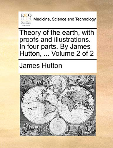 Hutton, J: Theory of the earth, with proofs and illustration