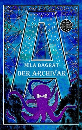 Der Archivar (Magisches Deutschland 1) von [Mila Bagrat]