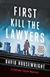 First, Kill the Lawyers: A Holland Taylor Mystery